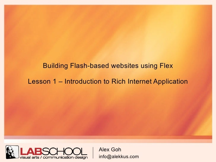 Building Flash-based websites using Flex  Lesson 1 – Introduction to Rich Internet Application                            ...