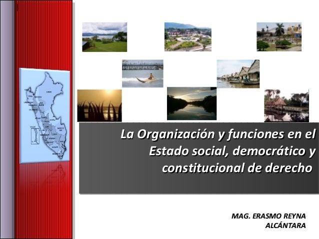 ||     La Organización y funciones en el     La Organización y funciones en el         Estado social, democrático y       ...