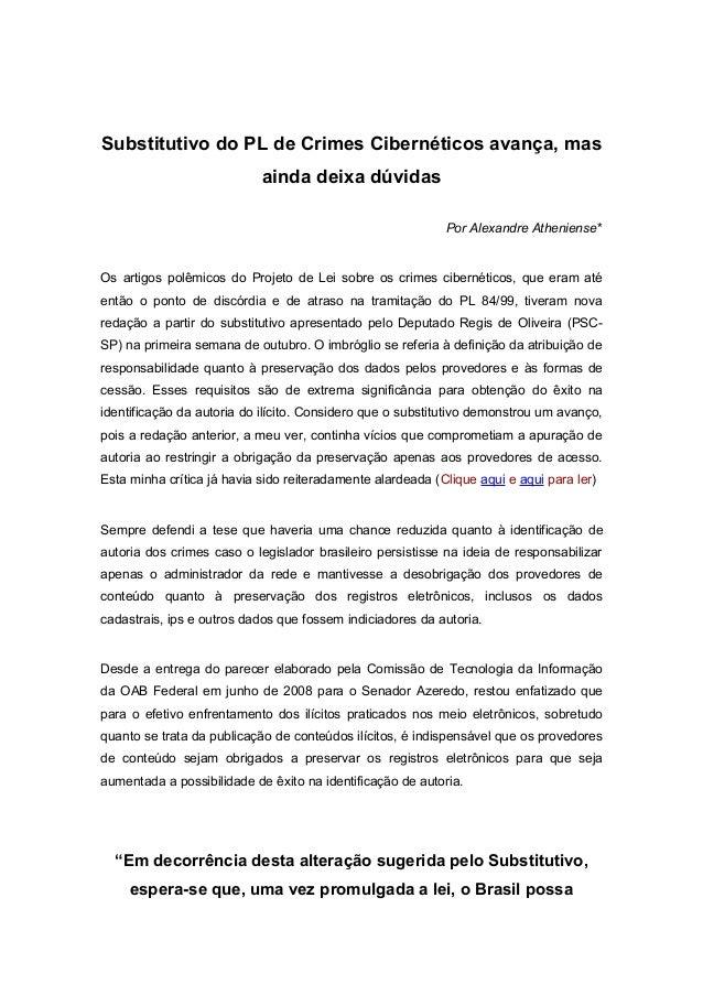 Substitutivo do PL de Crimes Cibernéticos avança, mas ainda deixa dúvidas Por Alexandre Atheniense* Os artigos polêmicos d...