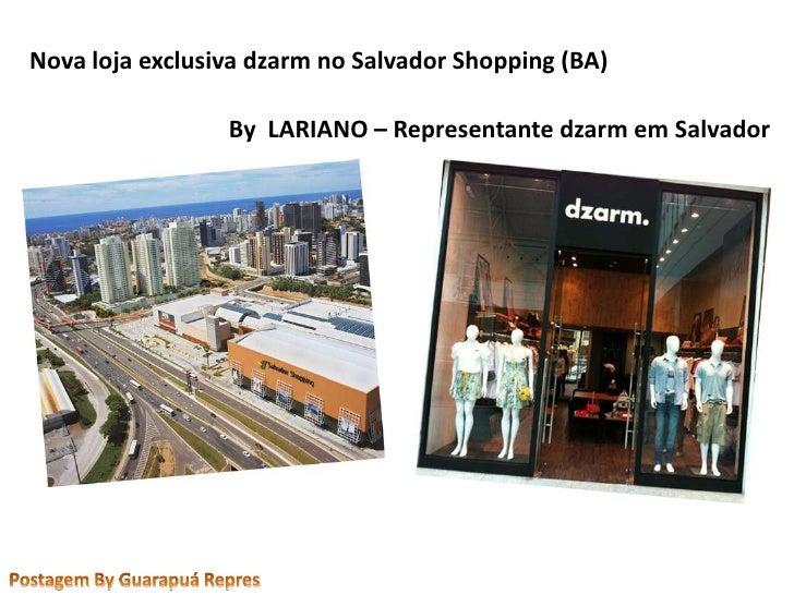 Nova loja exclusiva dzarm no Salvador Shopping (BA)<br />By  LARIANO – Representante dzarm em Salvador <br />Postagem By G...