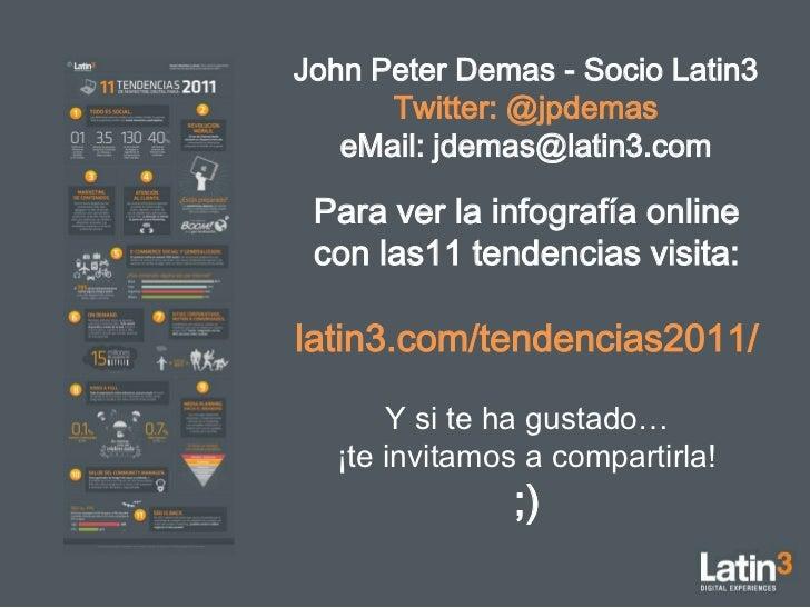 John Peter Demas - Socio Latin3 <br />Twitter: @jpdemas<br />eMail: jdemas@latin3.com<br />Para ver la infografía online c...