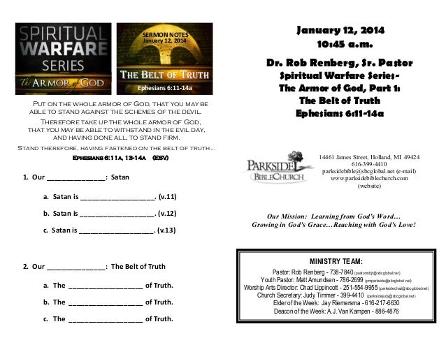 SERMON NOTES January 12, 2014  SERIES  THE BELT OF TRUTH Ephesians 6:11-14a  Put on the whole armor of God, that you may b...