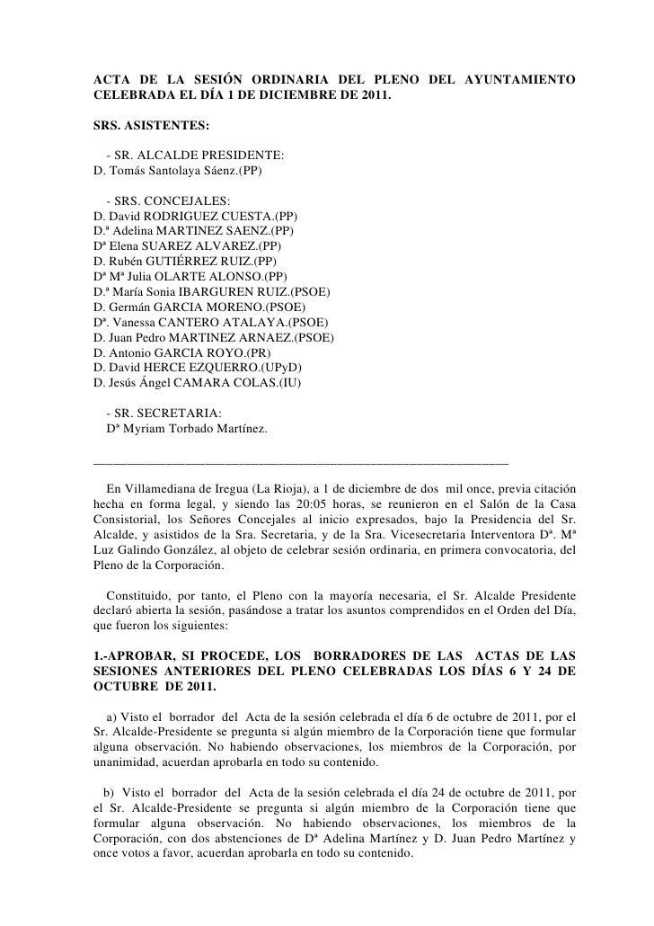 ACTA DE LA SESIÓN ORDINARIA DEL PLENO DEL AYUNTAMIENTOCELEBRADA EL DÍA 1 DE DICIEMBRE DE 2011.SRS. ASISTENTES:  - SR. ALCA...