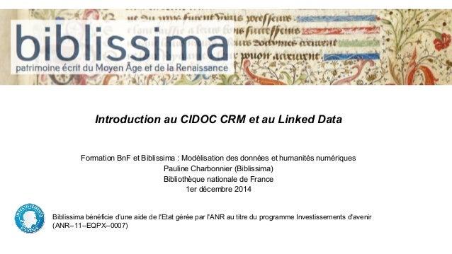Introduction au CIDOC CRM et au Linked Data  Formation BnF et Biblissima : Modélisation des données et humanités numérique...