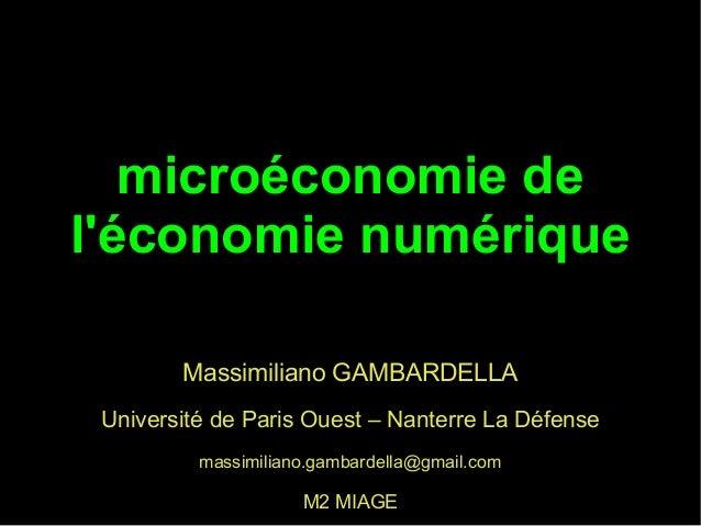 microéconomie de l'économie numérique Massimiliano GAMBARDELLA Université de Paris Ouest – Nanterre La Défense massimilian...