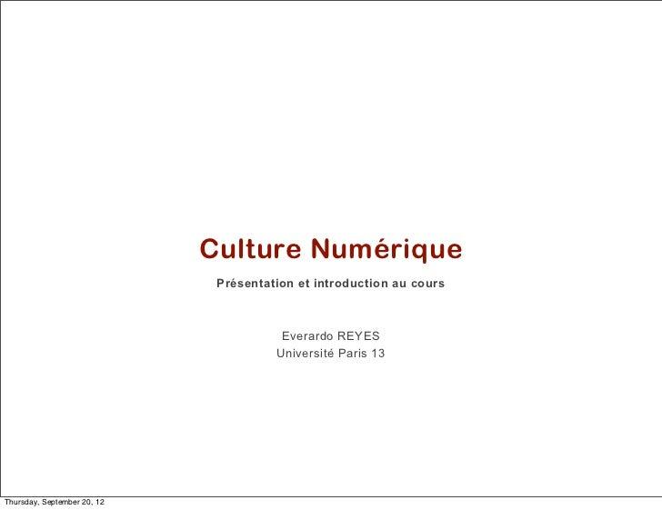 Culture Numérique                              Présentation et introduction au cours                                      ...