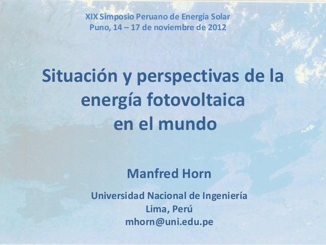XIX Simposio Peruano de Energía Solar      Puno, 14 – 17 de noviembre de 2012Situación y perspectivas de la     energía fo...