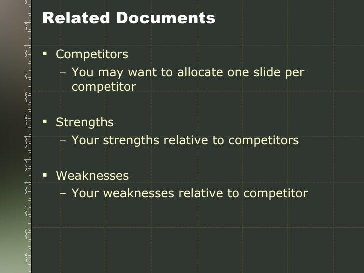 Related Documents <ul><li>Competitors  </li></ul><ul><ul><li>You may want to allocate one slide per competitor </li></ul><...