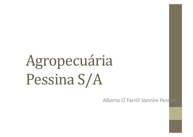 Agropecuária Pessina S/A                Alberto O`Farrill Vannini Pessina