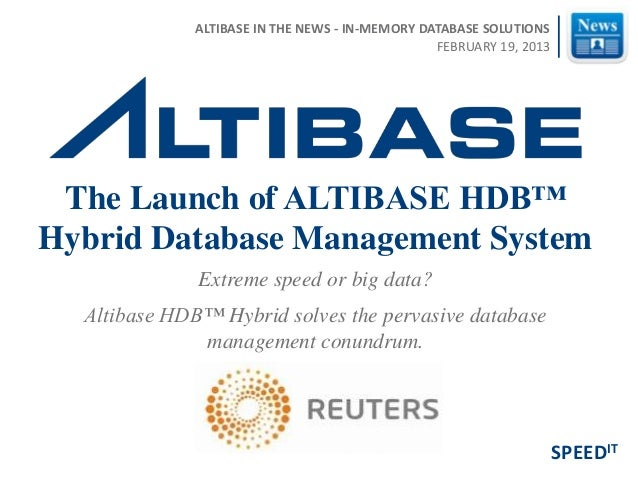 Extreme speed or big data? Altibase HDB™ Hybrid solves the pervasive database management conundrum. The Launch of ALTIBASE...