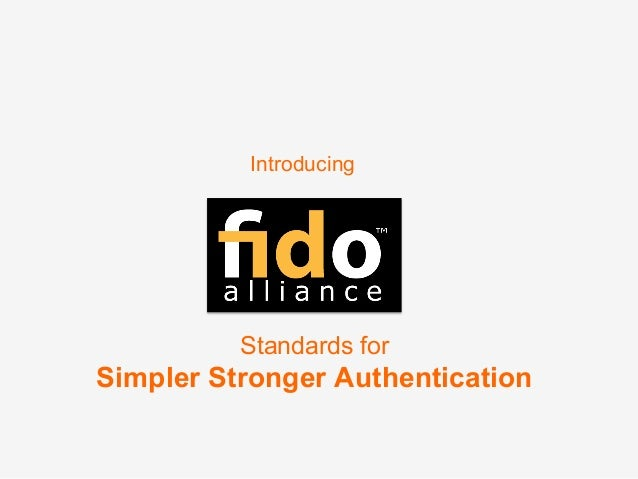 Introducing Standards for Simpler Stronger Authentication