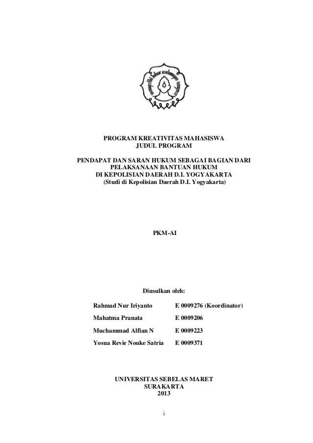 i PROGRAM KREATIVITAS MAHASISWA JUDUL PROGRAM PENDAPAT DAN SARAN HUKUM SEBAGAI BAGIAN DARI PELAKSANAAN BANTUAN HUKUM DI KE...