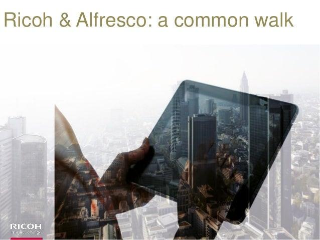 Ricoh & Alfresco: a common walk