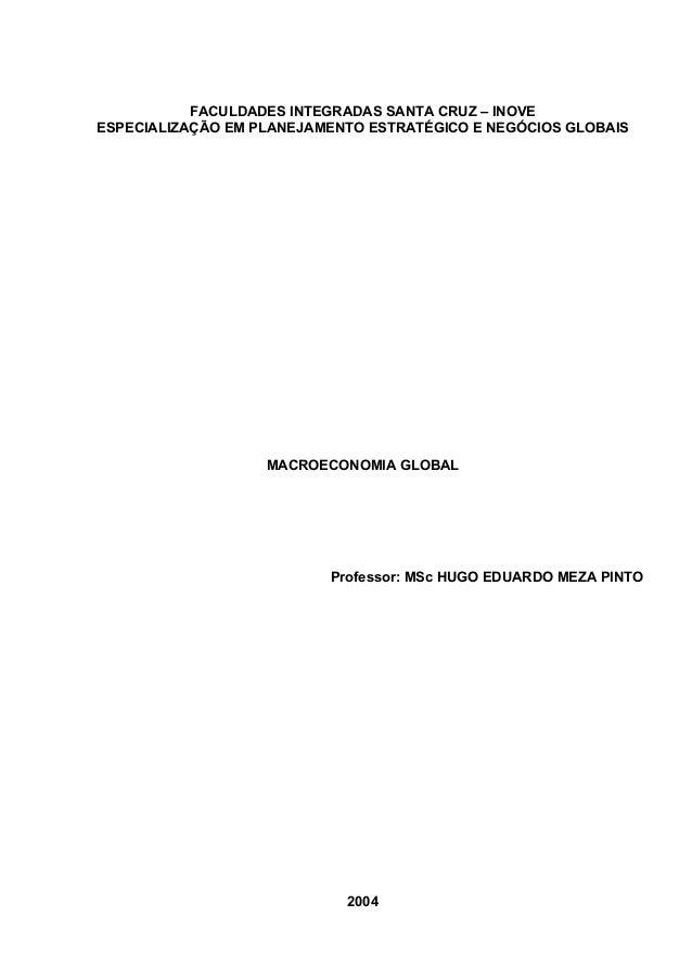 SC - INOVE  MACROECONOMIA GLOBAL  1  DDDD FACULDADES INTEGRADAS SANTA CRUZ – INOVE ESPECIALIZAÇÃO EM PLANEJAMENTO ESTRATÉG...