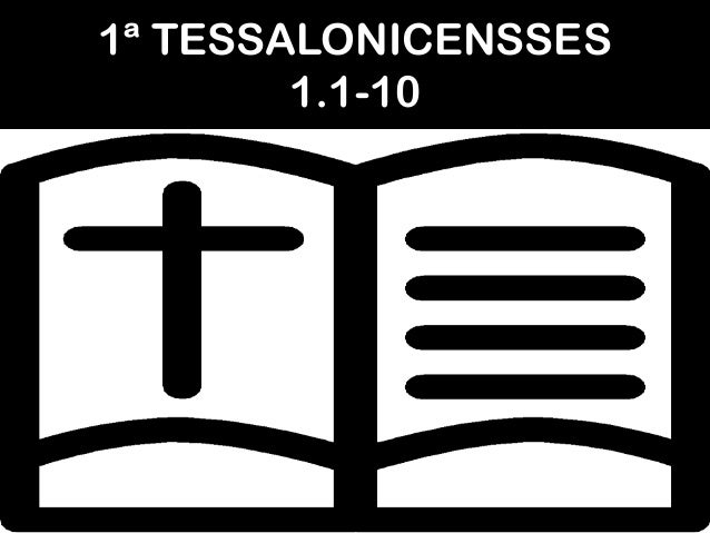 1ª TESSALONICENSSES 1.1-10