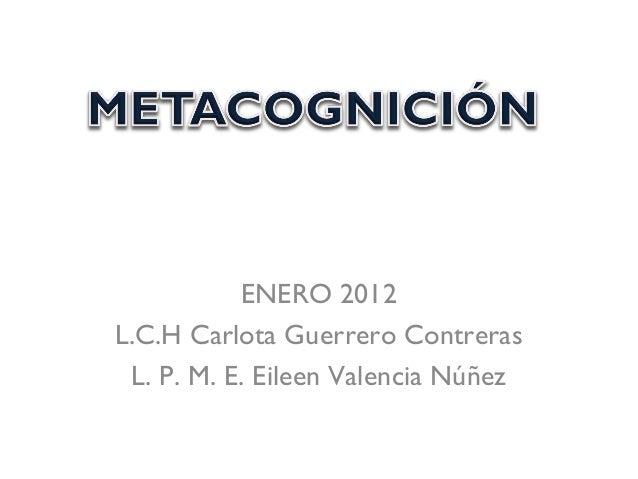 ENERO 2012 L.C.H Carlota Guerrero Contreras L. P. M. E. Eileen Valencia Núñez