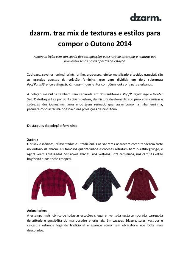 dzarm. traz mix de texturas e estilos para compor o Outono 2014 A nova coleção vem carregada de sobreposições e mistura de...