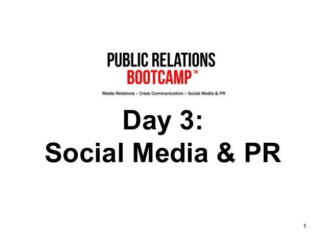 1 Day 3: Social Media & PR