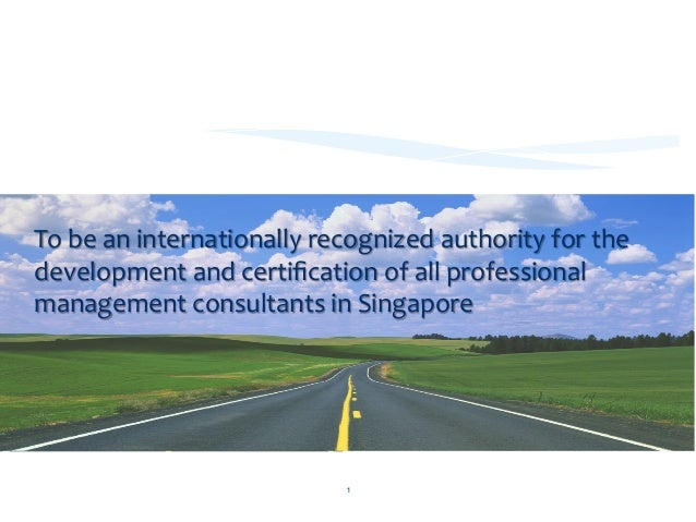 Our  Vision   To  be  an  internationally  recognized  authority  for  the   development  and  cer...