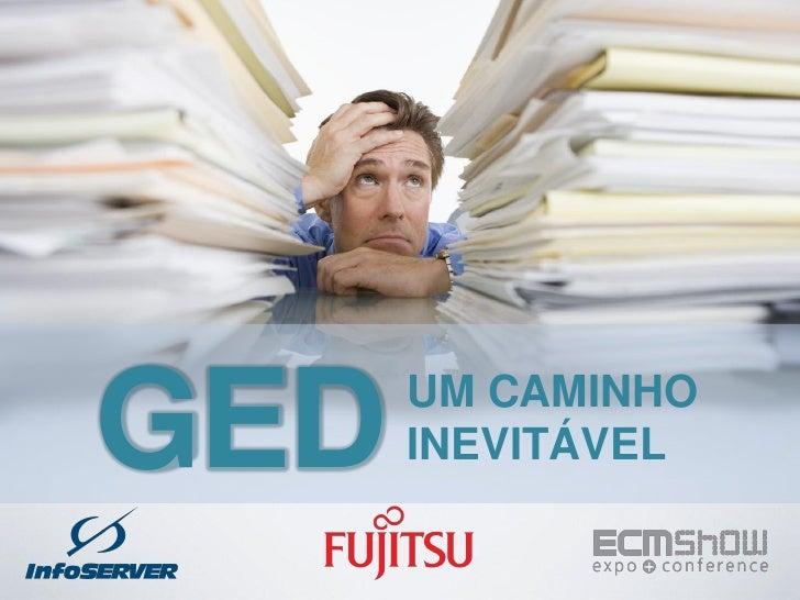 GED   UM CAMINHO      INEVITÁVEL