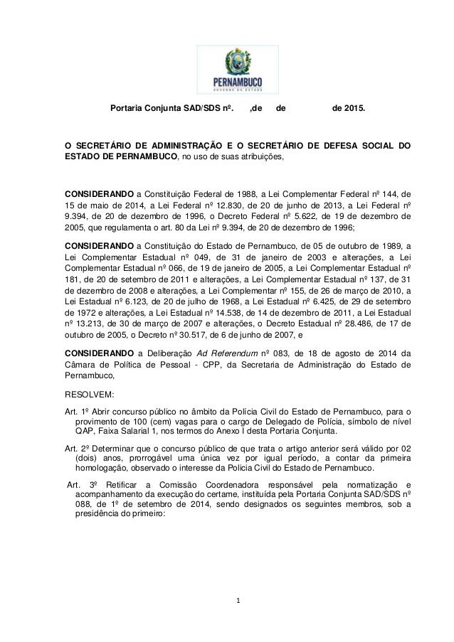 1 Portaria Conjunta SAD/SDS nº. ,de de de 2015. O SECRETÁRIO DE ADMINISTRAÇÃO E O SECRETÁRIO DE DEFESA SOCIAL DO ESTADO DE...