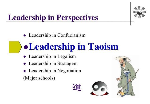  Leadership in Confucianism Leadership in Taoism  Leadership in Legalism  Leadership in Stratagem  Leadership in Nego...