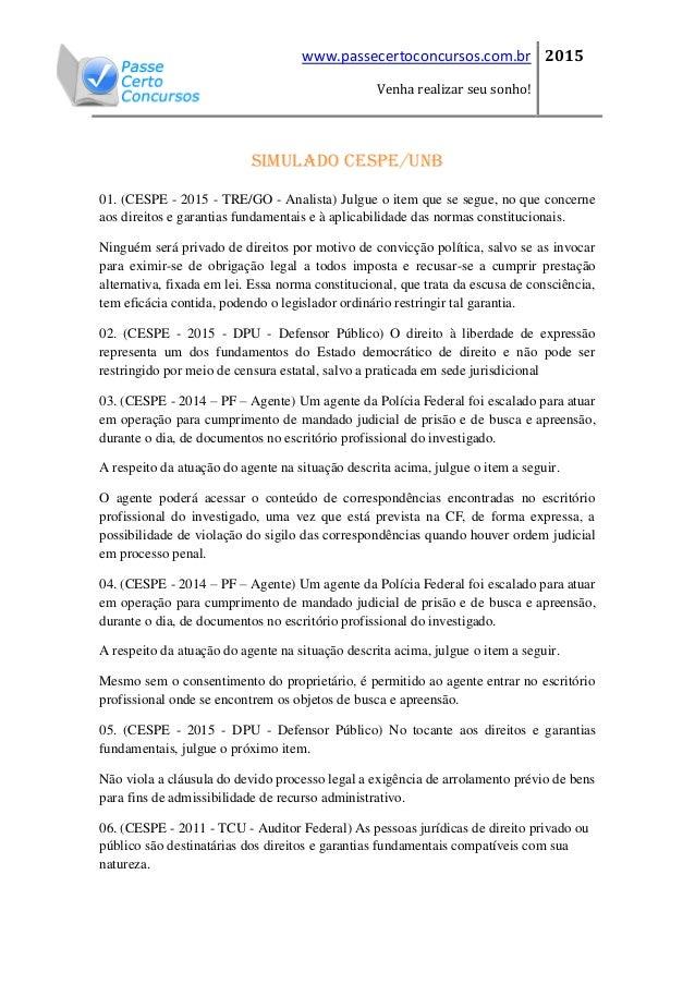 www.passecertoconcursos.com.br Venha realizar seu sonho! 2015 Simulado cespe/unb 01. (CESPE - 2015 - TRE/GO - Analista) Ju...