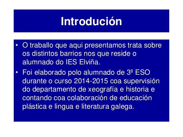 IES ELVIÑA E OS BARRIOS Slide 2
