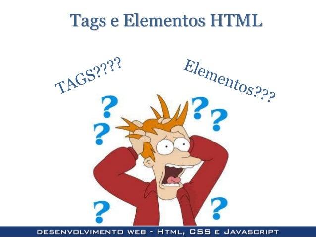 Tags e Elementos HTML