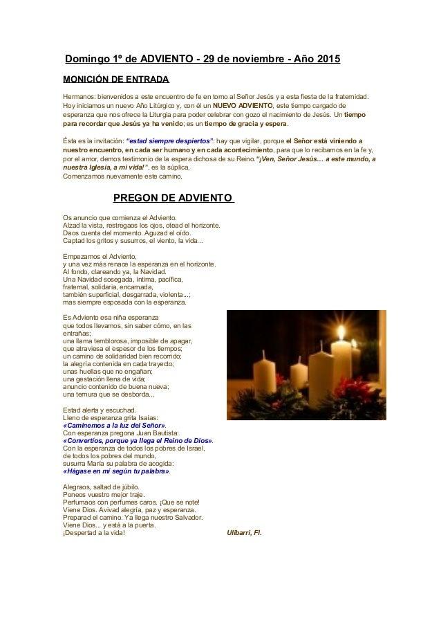 Domingo 1º de ADVIENTO - 29 de noviembre - Año 2015 MONICIÓN DE ENTRADA Hermanos: bienvenidos a este encuentro de fe en to...
