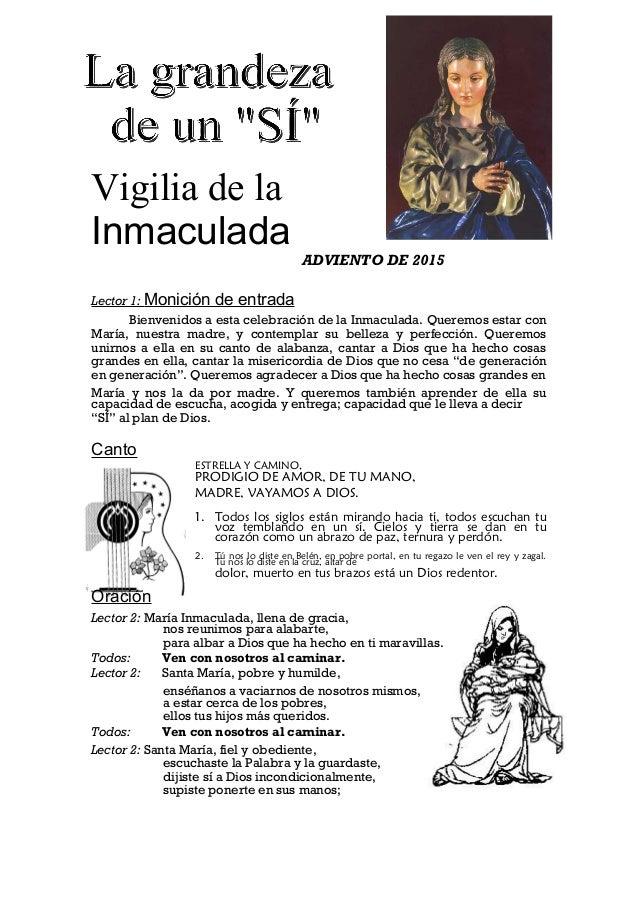 Vigilia de la Inmaculada ADVIENTO DE 2015 Lector 1: Monición de entrada Bienvenidos a esta celebración de la Inmaculada. Q...