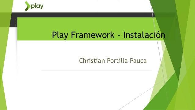 Play Framework – Instalación Christian Portilla Pauca