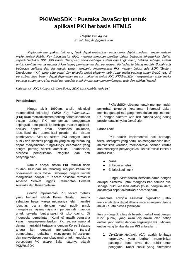 PKIWebSDK : Pustaka JavaScript untuk aplikasi PKI berbasis HTML5 Herpiko Dwi Aguno Email : herpiko@gmail.com Kriptografi m...