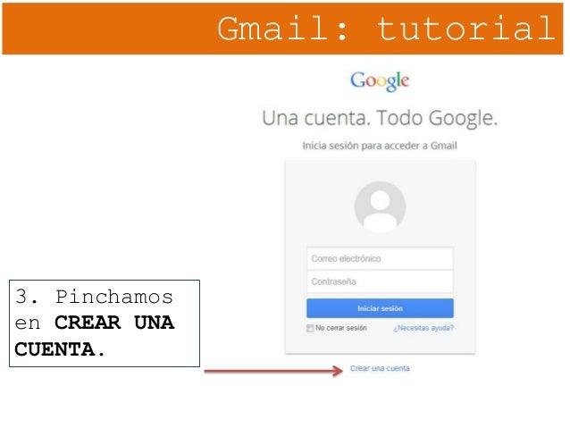 Gmail: tutorial 3. Pinchamos en CREAR UNA CUENTA.