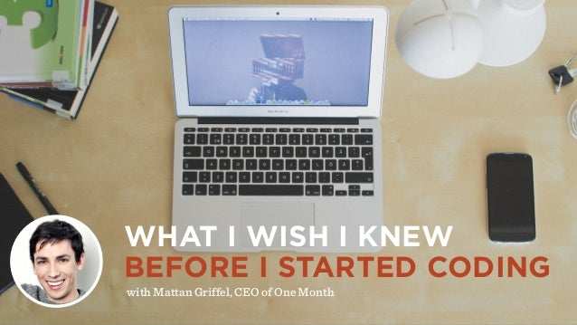 WHAT I WISH I KNEW BEFORE I STARTED CODING with Mattan Griffel, CEO of One Month