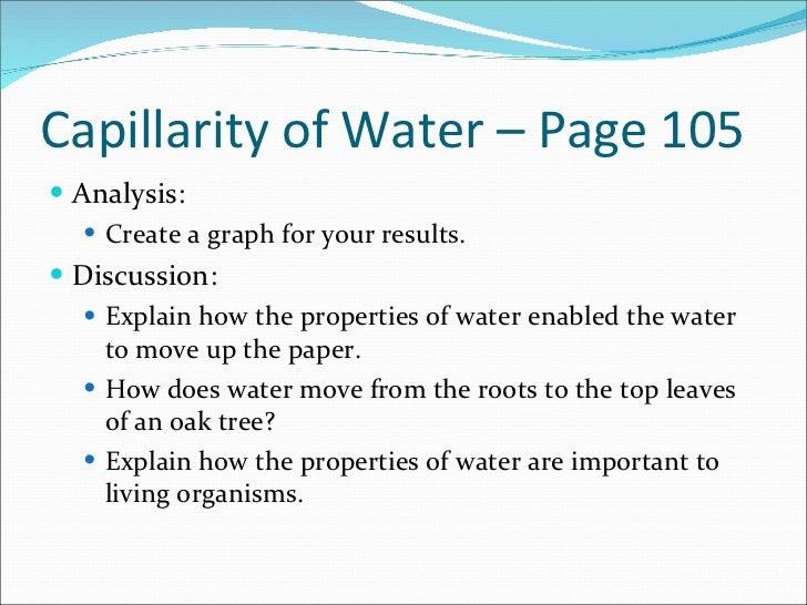 Capillarity of Water – Page 105 <ul><li>Analysis: </li></ul><ul><ul><li>Create a graph for your results. </li></ul></ul><u...