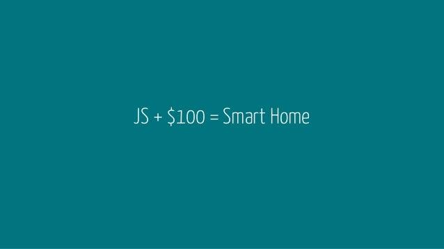 JS + $100 = Smart Home