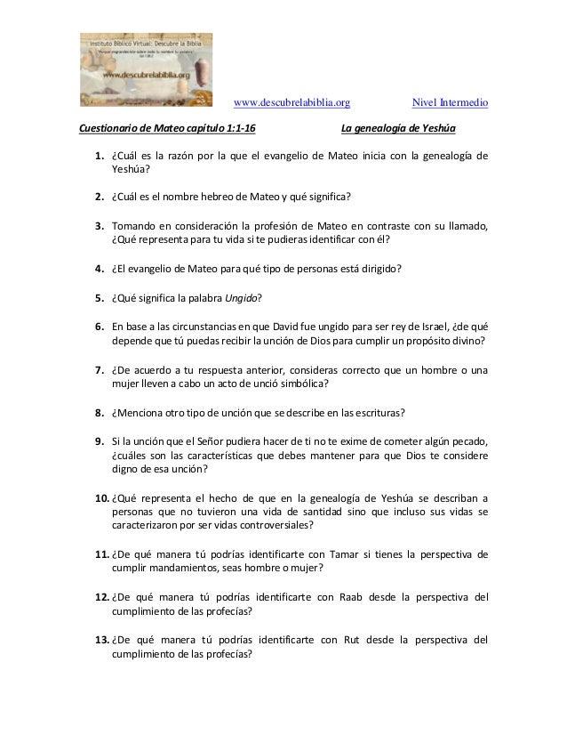 www.descubrelabiblia.org Nivel Intermedio Cuestionario de Mateo cap�tulo 1:1-16 La genealog�a de Yesh�a 1. �Cu�l es la raz...