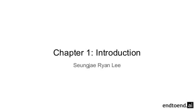 Chapter 1: Introduction Seungjae Ryan Lee