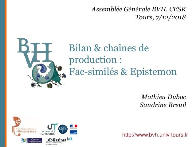 Bilan & chaînes de production : Fac-similés & Epistemon http://www.bvh.univ-tours.fr Assemblée Générale BVH, CESR Tours, 7...