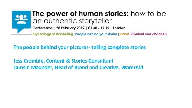 The people behind your pictures- telling complete stories Jess Crombie, Content & Stories Consultant Tamsin Maunder, Head ...
