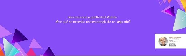 Neurociencia y publicidad Mobile: ¿Por qué se necesita una estrategia de un segundo?