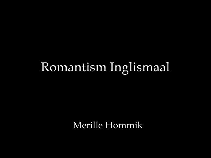 Romantism Inglismaal    Merille Hommik