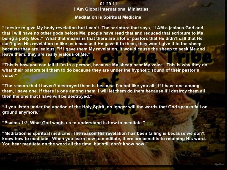 "01.20.11 I Am Global International Ministries Meditation Is Spiritual Medicine "" I desire to give My body revelation but I..."
