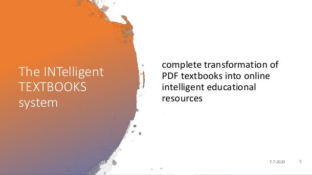The INTelligent TEXTBOOKS system complete transformation of PDF textbooks into online intelligent educational resources 57...