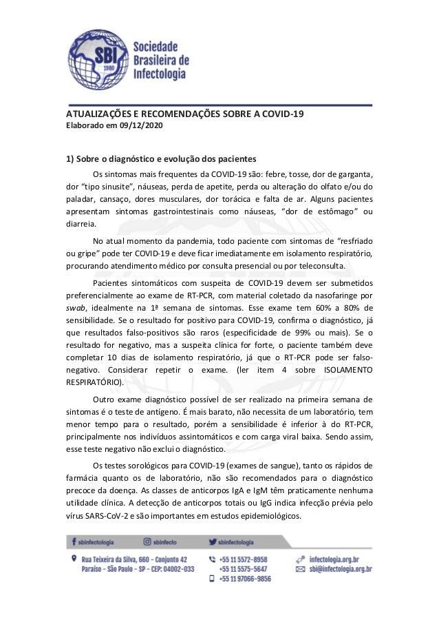 ATUALIZAÇÕES E RECOMENDAÇÕES SOBRE A COVID-19 Elaborado em 09/12/2020 1) Sobre o diagnóstico e evolução dos pacientes Os s...