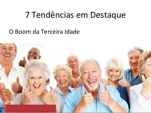 7 Tendências em Destaque O Boom da Terceira Idade