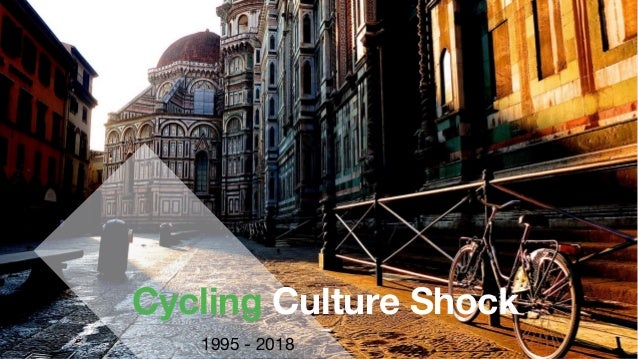 1995 - 2018 Cycling Culture Shock
