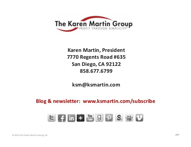 For Further Questions  Karen Martin, President 7770 Regents Road #635 San Diego, CA 92122 858.677.6799 ksm@ksmartin.com Bl...