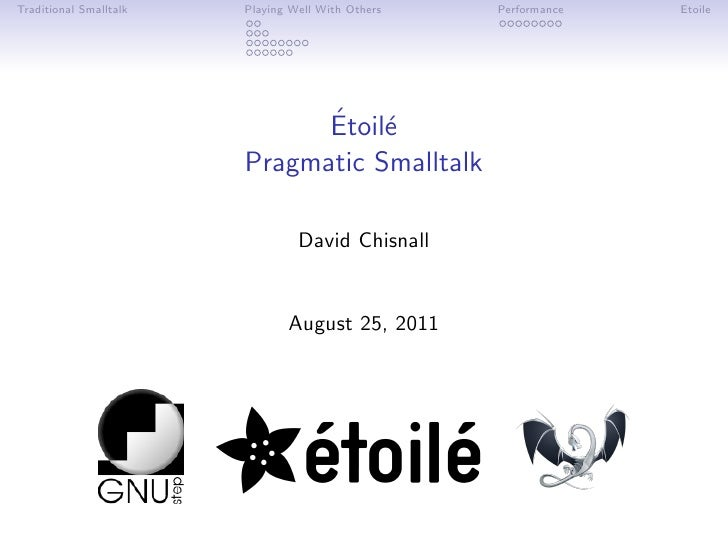 Traditional Smalltalk   Playing Well With Others   Performance   Etoile                              ´ e                  ...